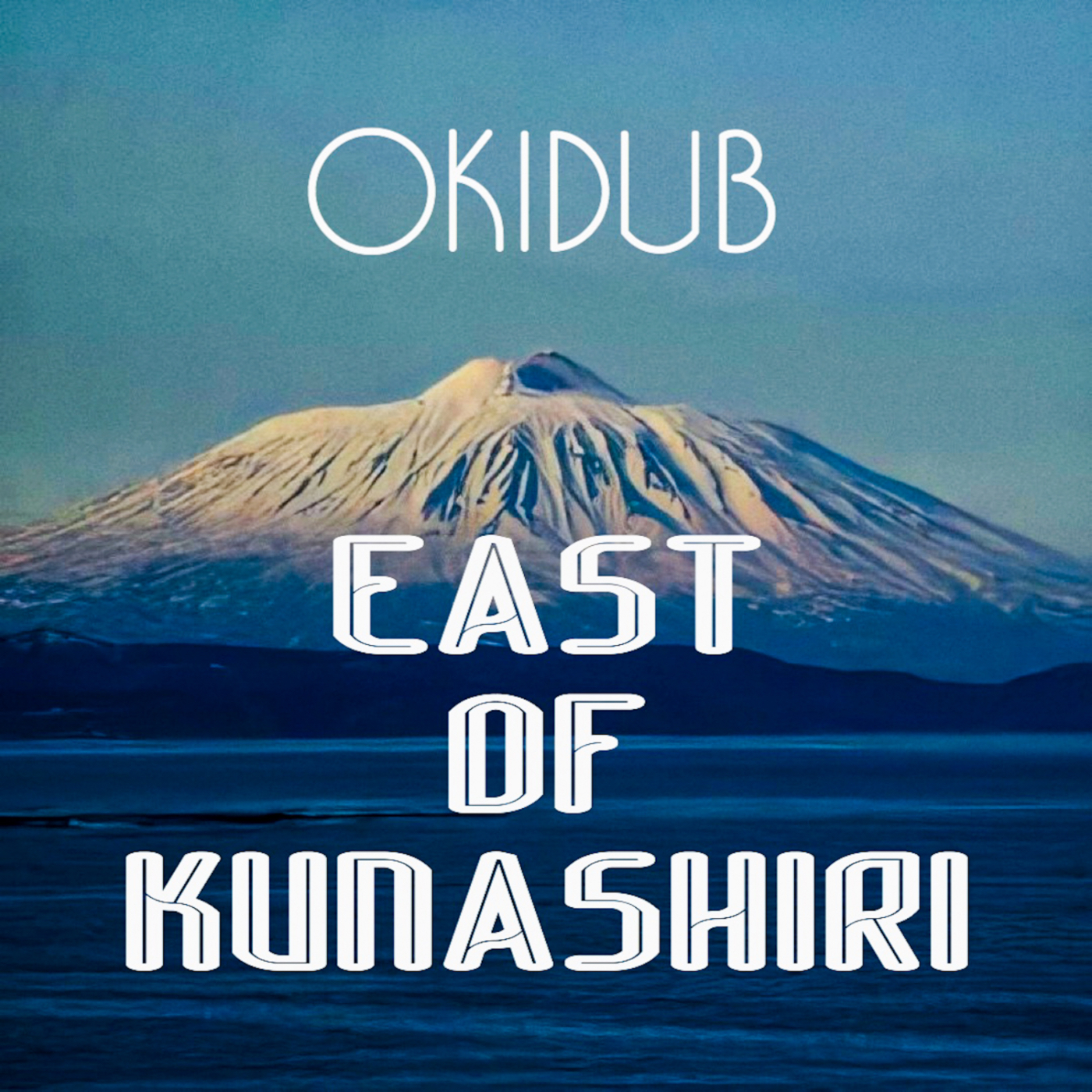EAST OF KUNASHIRI/OKI DUB AINU BAND (DIGITAL)