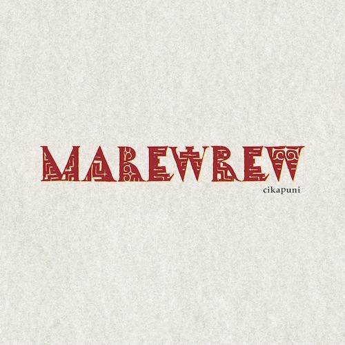 MAREWREW / cikapuni